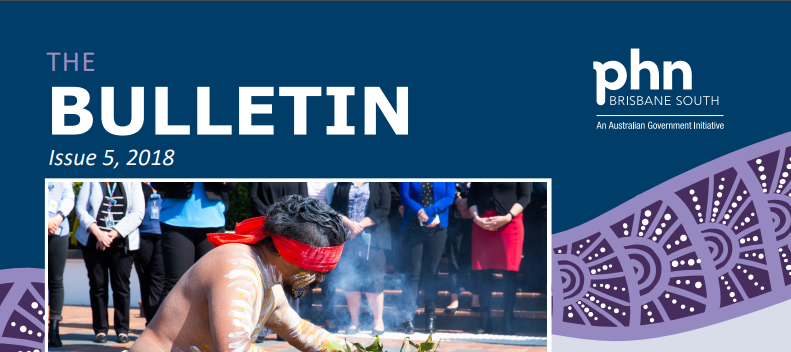 Brisbane South PHN Bulletin 2018 Issue 5