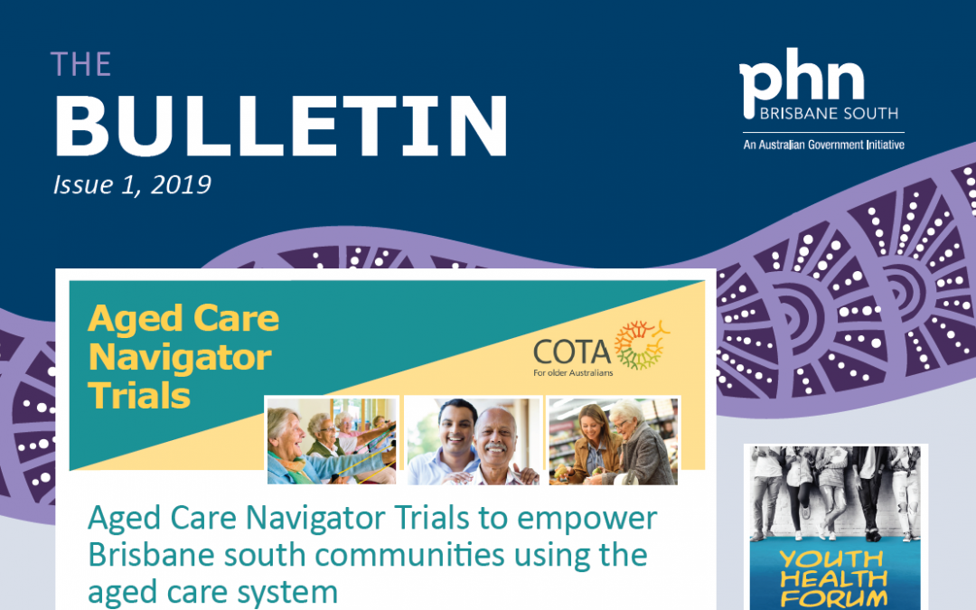 Brisbane South PHN Bulletin 2019 Issue 1